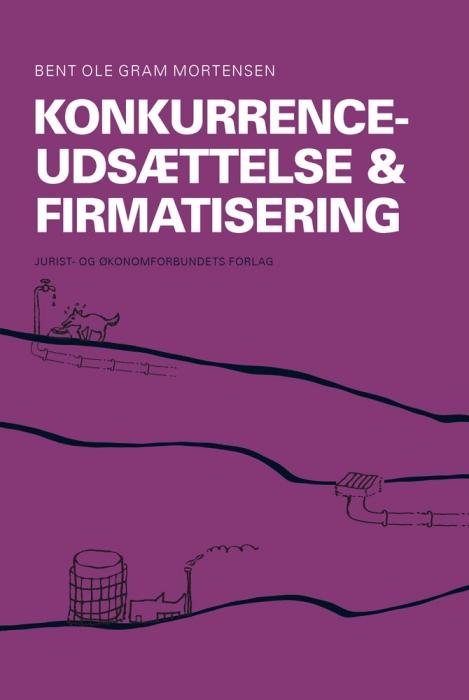 bent ole gram mortensen – Konkurrenceudsættelse og firmatisering (e-bog) på tales.dk
