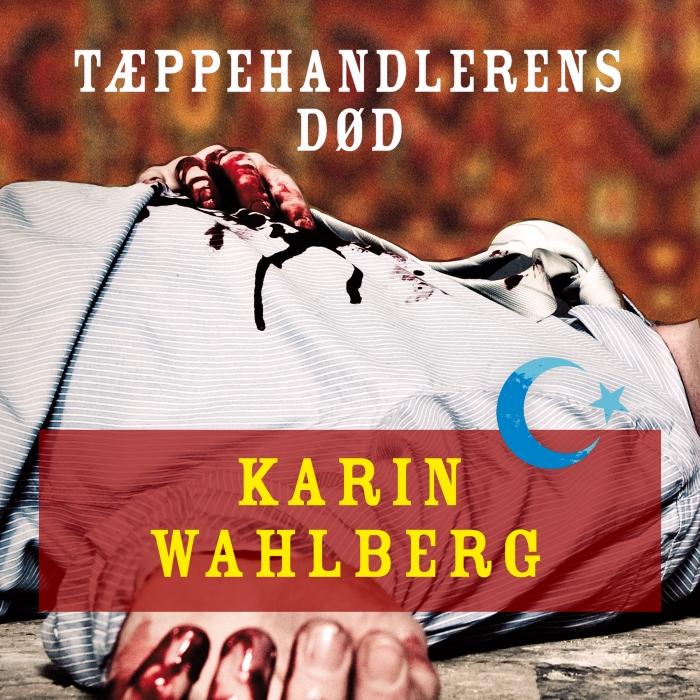karin wahlberg – Tæppehandlerens død (lydbog) fra bogreolen.dk