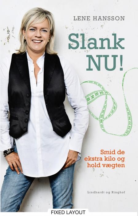 Slank nu! smid de ekstra kilo og hold vægten (e-bog) fra lene hansson på bogreolen.dk