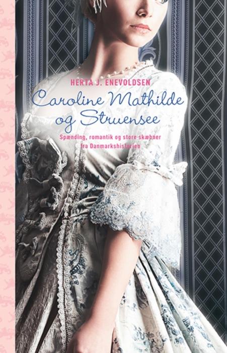Billede af Herta J. Enevoldsen, Caroline Mathilde og Struensee (E-bog)