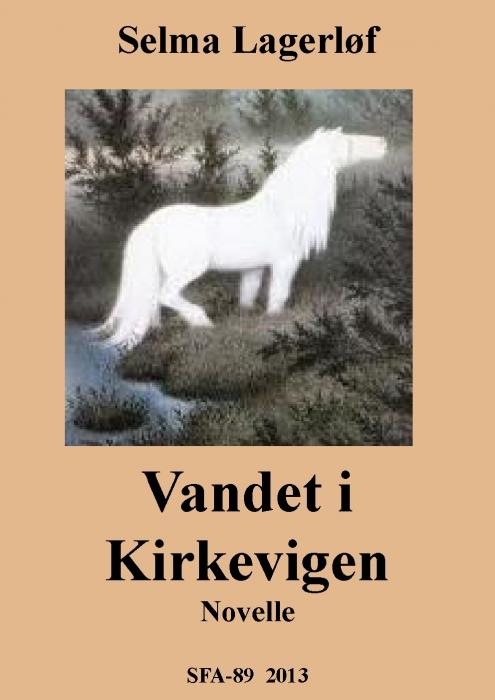 Vandet i kirkevigen (e-bog) fra selma lagerløf fra bogreolen.dk
