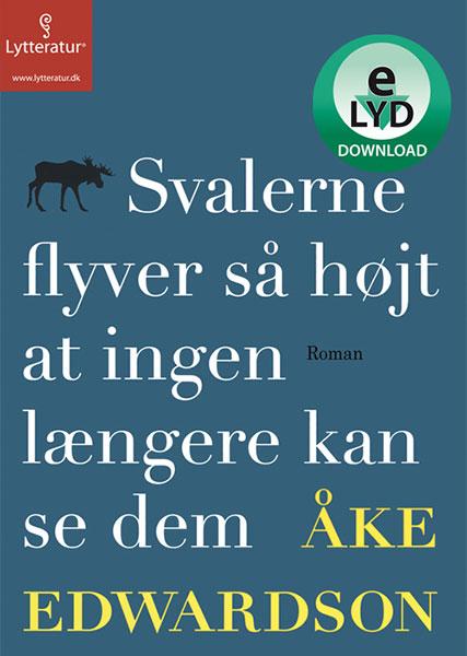 ake edwardson Svalerne flyver så højt at ingen længere kan se dem (lydbog) fra bogreolen.dk