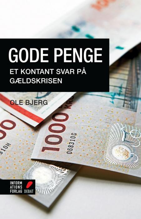 Gode penge (e-bog) fra ole bjerg fra bogreolen.dk