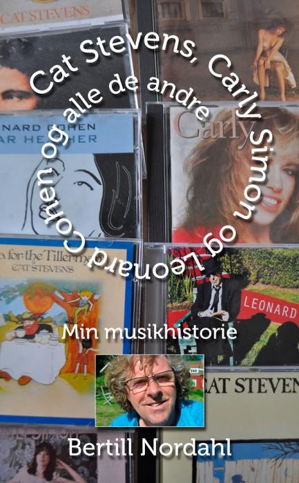 Cat stevens, carly simon og leonard cohen og alle de andre (e-bog) fra bertill nordahl fra bogreolen.dk