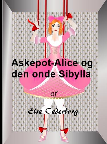 else cederborg Askepot-alice og den onde sibylla (e-bog) fra bogreolen.dk