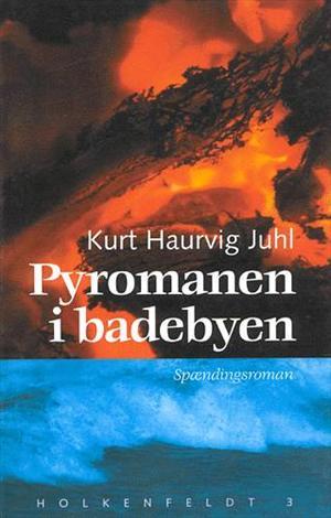 kurt haurvig juhl Pyromanen i badebyen (lydbog) på bogreolen.dk