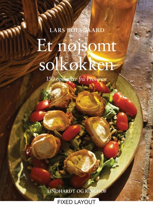 lars boesgaard Et nøjsomt solkøkken - 150 opskrifter fra provence (e-bog) fra bogreolen.dk