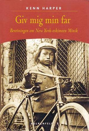 Giv mig min far - beretningen om new york-eskimoen minik (lydbog) fra kenn harper på bogreolen.dk