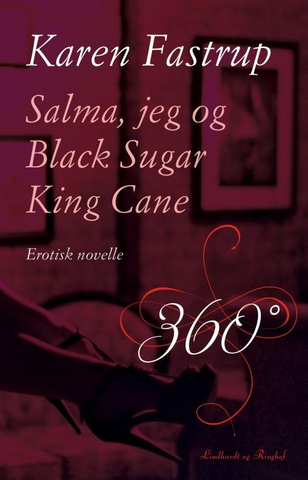 karen fastrup – Salma, jeg og black sugar king cane (e-bog) fra bogreolen.dk