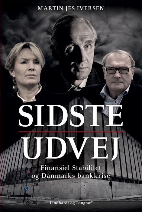 martin jes-iversen – Sidste udvej - finansiel stabilitet og bankkrisen i danmark (e-bog) fra bogreolen.dk