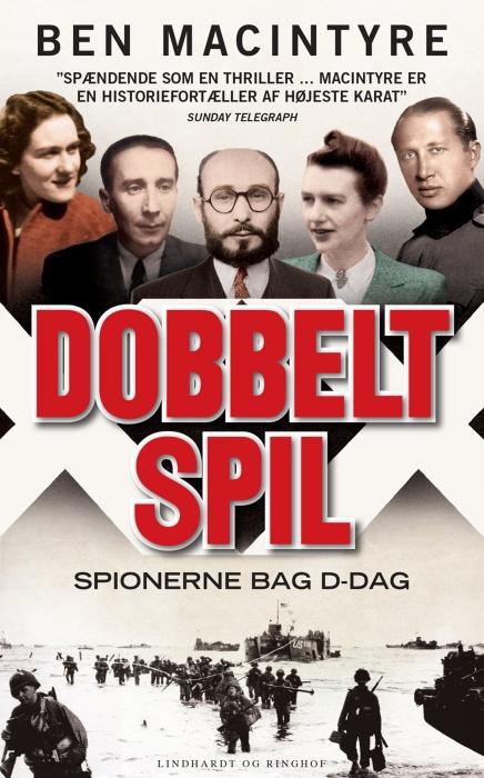 ben macintyre Dobbeltspil - den sande historie om d-dags spionerne (e-bog) på tales.dk