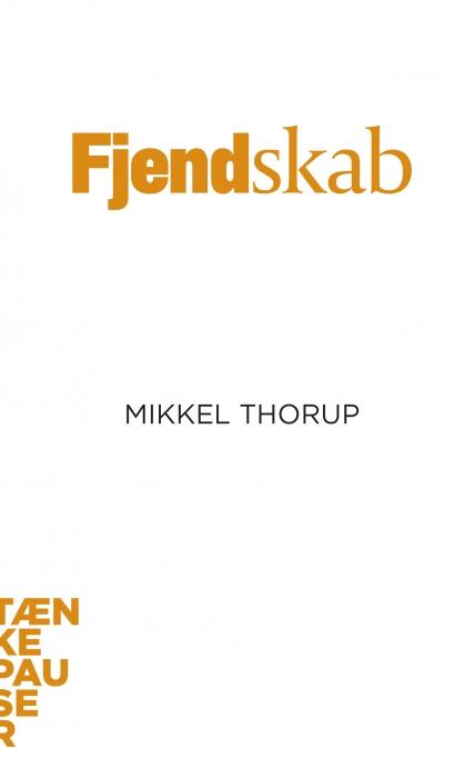 mikkel thorup Fjendskab (e-bog) på bogreolen.dk