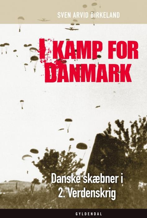 sven arvid birkeland – I kamp for danmark (e-bog) på tales.dk