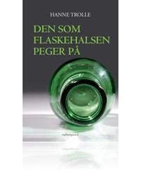 hanne trolle – Den som flaskehalsen peger på (e-bog) fra tales.dk