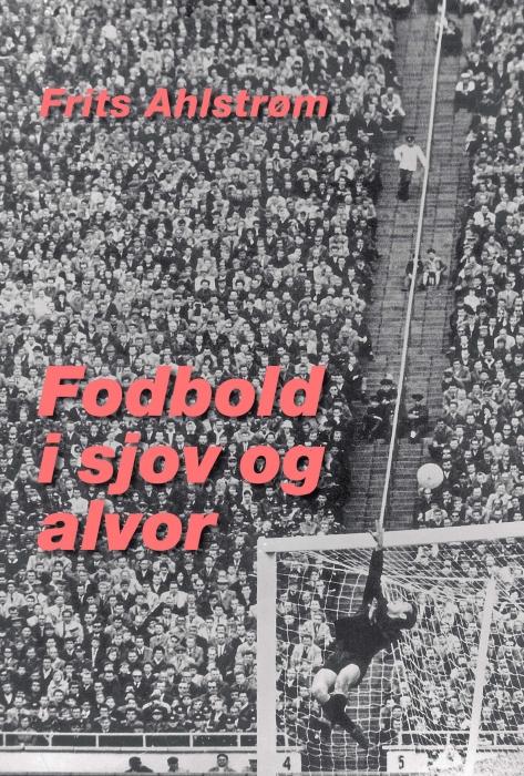 frits ahlstrøm – Fodbold i sjov og alvor (e-bog) fra bogreolen.dk