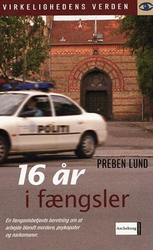 Image of   16 år i fængsler (Lydbog)