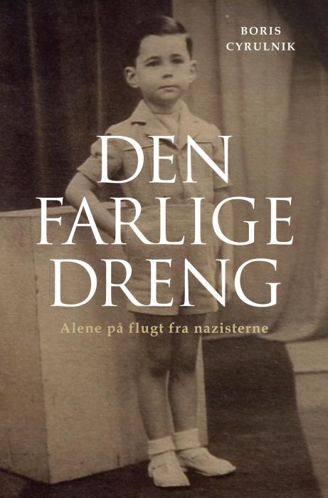 Den farlige dreng (e-bog) fra boris cyrulnik fra bogreolen.dk