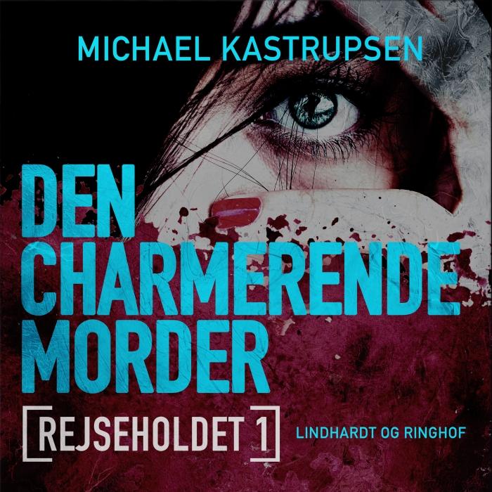 Rejseholdet 1: den charmerende morder (lydbog) fra michael kastrupsen på tales.dk