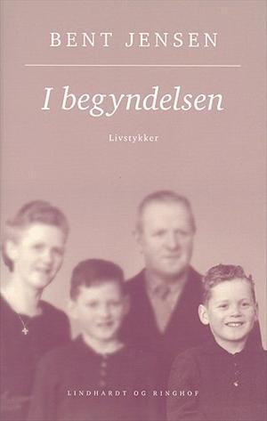 bent jensen I begyndelsen (lydbog) på tales.dk