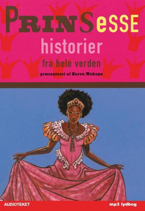 Prinsessehistorier fra hele verden (lydbog) fra karen mukupa fra tales.dk