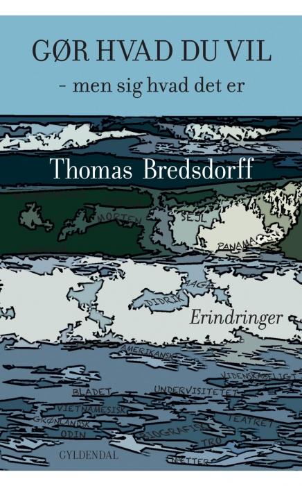 thomas bredsdorff – Gør hvad du vil - men sig hvad det er (e-bog) på tales.dk