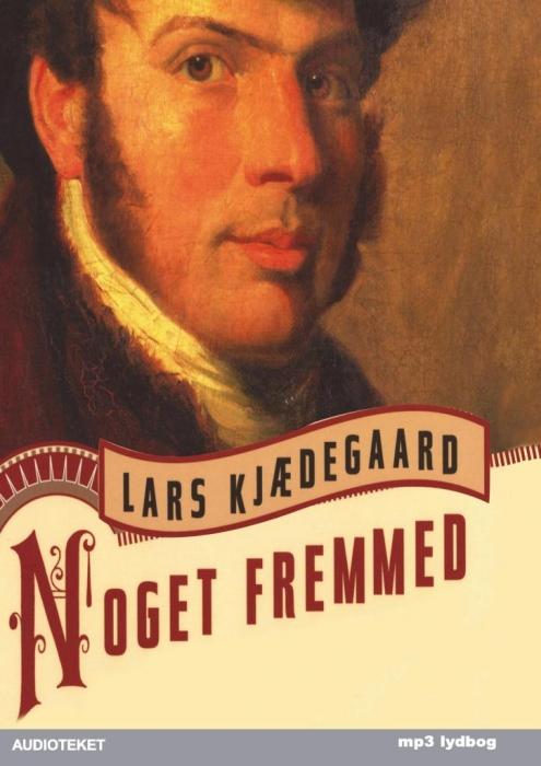 lars kjædegaard – Noget fremmed (lydbog) på tales.dk