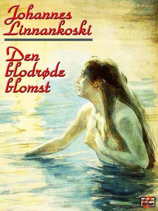 johannes linnankoski Den blodrøde blomst (e-bog) på tales.dk