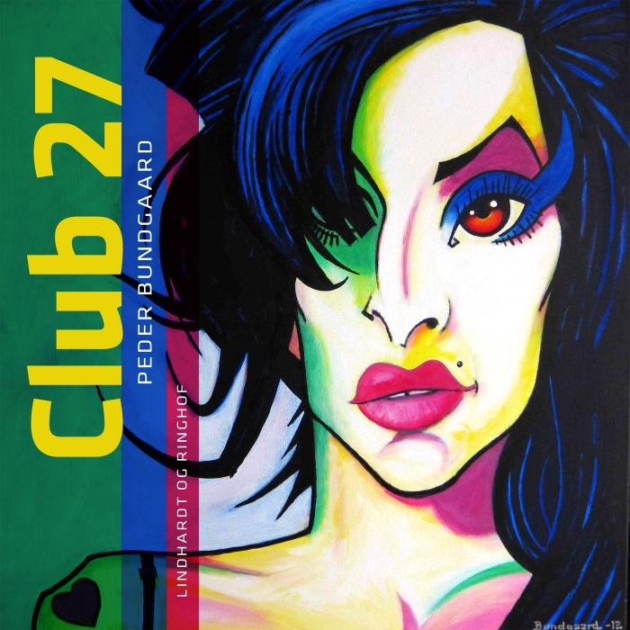 Club 27 (e-bog) fra peder bundgaard på bogreolen.dk