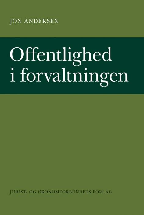 Offentlighed i forvaltningen (e-bog) fra jon andersen på bogreolen.dk
