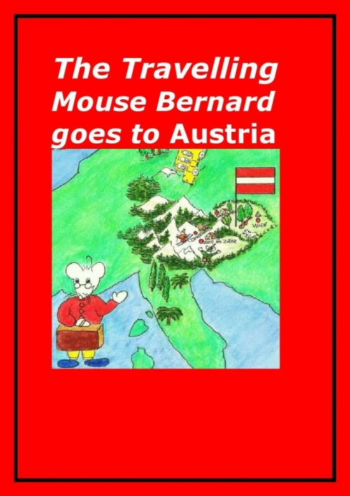 The Travelling Mouse Bernard goes to Austria (E-bog)