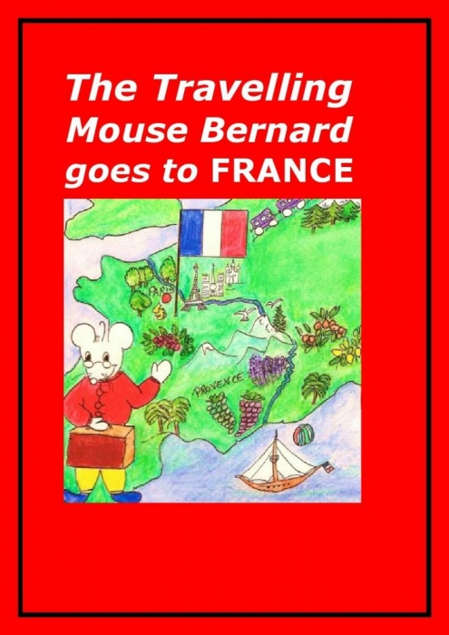 The Travelling Mouse Bernard goes to France (E-bog)