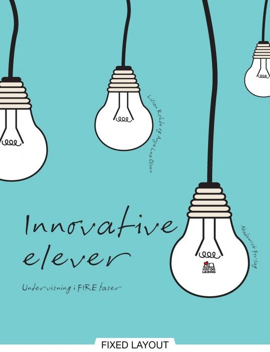 lilian rohde Innovative elever. undervisning i fire faser (e-bog) på bogreolen.dk