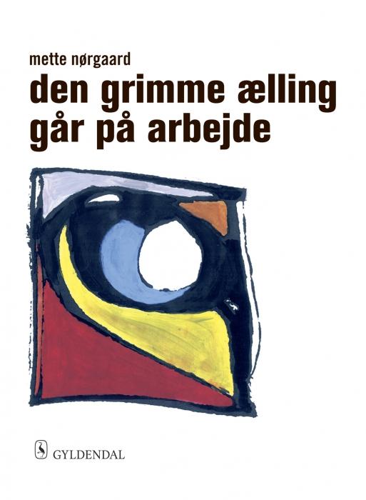 mette nørgaard Den grimme ælling går på arbejde (e-bog) fra bogreolen.dk