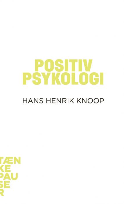 hans henrik knoop Positiv psykologi (e-bog) fra bogreolen.dk
