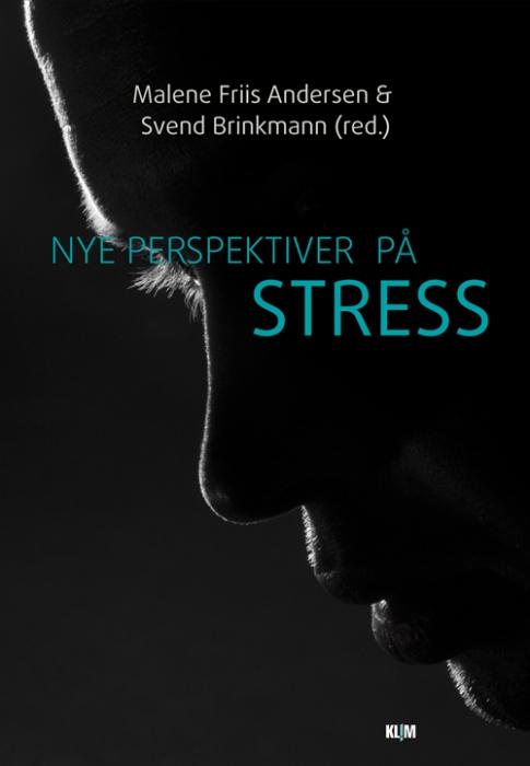 svend brinkmann Nye perspektiver på stress (e-bog) på bogreolen.dk