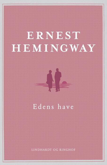 ernest hemingway – Edens have (e-bog) fra bogreolen.dk