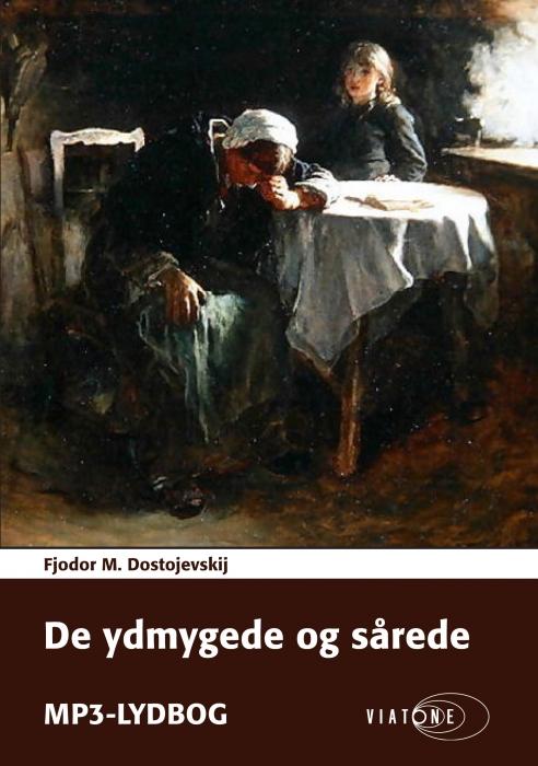 fjodor m. dostojevskij De ydmygede og sårede (lydbog) på bogreolen.dk