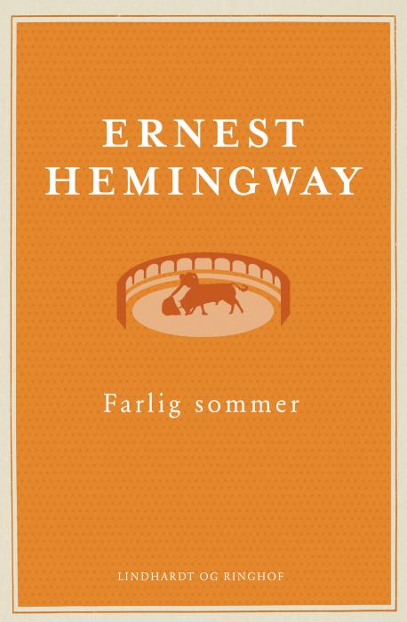 ernest hemingway Farlig sommer (e-bog) fra bogreolen.dk
