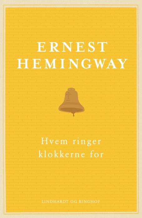 ernest hemingway – Hvem ringer klokkerne for (e-bog) på bogreolen.dk
