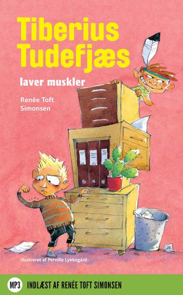 renée toft simonsen – Tiberius tudefjæs laver muskler (lydbog) fra bogreolen.dk