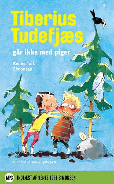 renée toft simonsen Tiberius tudefjæs går ikke med piger (lydbog) fra bogreolen.dk