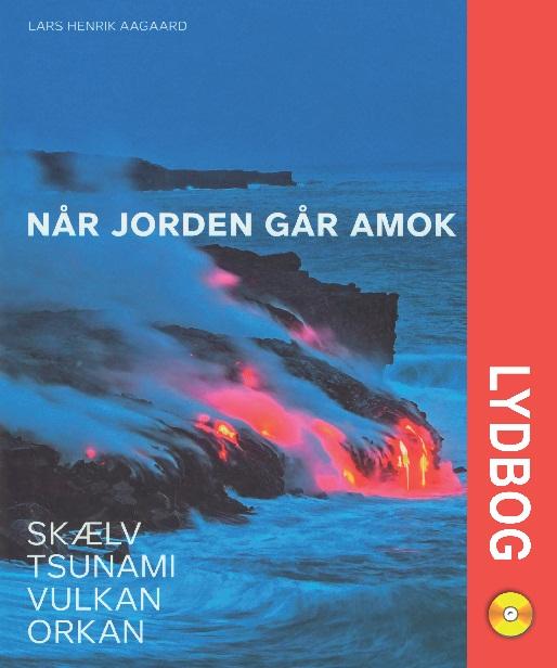 lars henrik aagaard Når jorden går amok (lydbog) fra bogreolen.dk