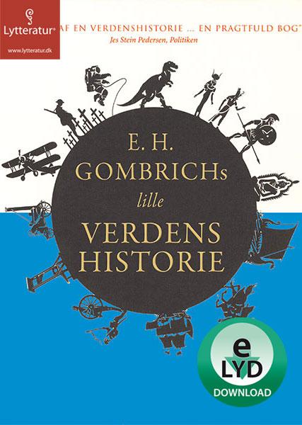 E.h. gombrichs lille verdenshistorie (lydbog) fra e.h. gombrich fra bogreolen.dk