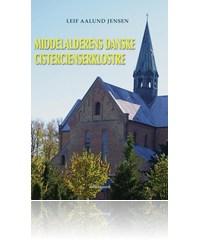 laif aalund jensen – Middelalderens danske cistercienserklostre (e-bog) fra bogreolen.dk