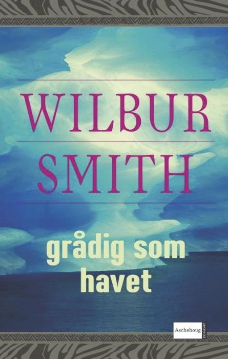 wilbur smith Grådig som havet (lydbog) på bogreolen.dk