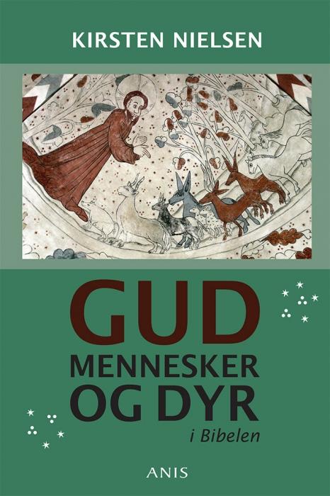 kirsten nielsen – Gud, mennesker og dyr i bibelen (e-bog) fra bogreolen.dk