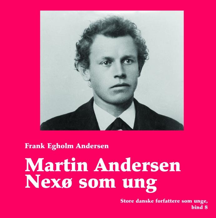 Martin andersen nexø som ung (e-bog) fra frank egholm andersen fra bogreolen.dk