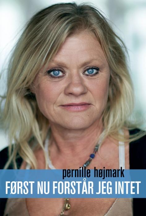 pernille højmark Først nu forstår jeg intet (e-bog) fra bogreolen.dk