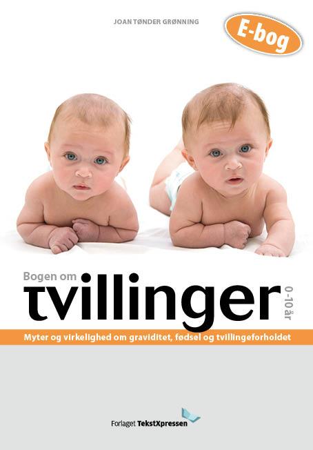 joan tønder grønning – Bogen om tvillinger 0-10 år (e-bog) fra bogreolen.dk