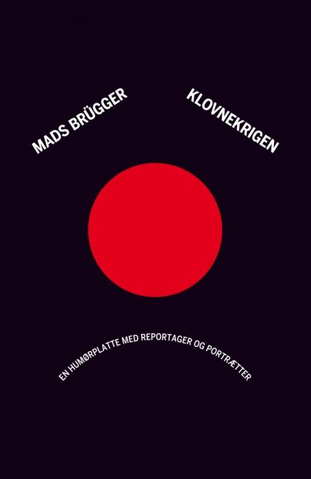 Klovnekrigen (e-bog) fra mads brügger fra bogreolen.dk